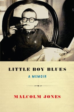 Book Little Boy Blues: A Memoir by Malcolm Jones