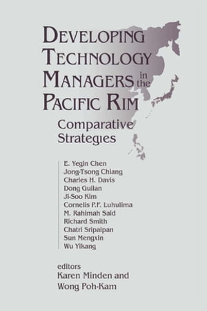 Developing Technology Managers in the Pacific Rim: Comparative Strategies Comparative Strategies