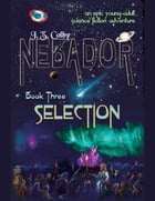 Nebador Book Three: Selection by J. Z. Colby
