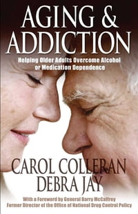 Aging and Addiction: Helping Older Adults Overcome Alcohol or Medication Dependence-A Hazelden…