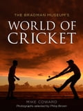 The Bradman Museum's World of Cricket 18b1c856-51a9-4c74-979a-d43f4af9466b