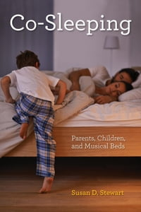 Co-Sleeping: Parents, Children, and Musical Beds