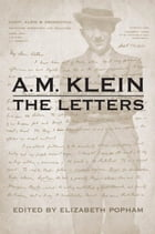 A.M. Klein: The Letters