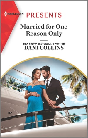 Married for One Reason Only: An Uplifting International Romance by Dani Collins