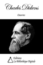 Oeuvres de Charles Dickens by Charles Dickens