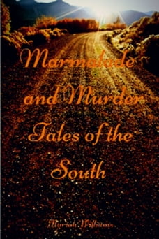 Marmalade and Murder: Tales of the South