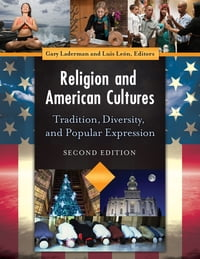 Religion and American Cultures: Tradition, Diversity, and Popular Expression [4 volumes]