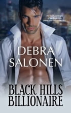 Black Hills Billionaire: a Hollywood-meets-the-real-wild-west contemporary romance series by Debra Salonen