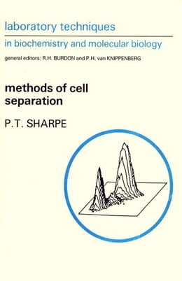Book Methods of Cell Separation by Sharpe, P. T.