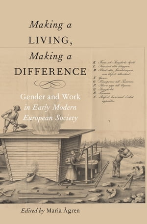 Making a Living,  Making a Difference Gender and Work in Early Modern European Society