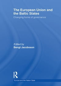 The European Union and the Baltic States: Changing forms of governance