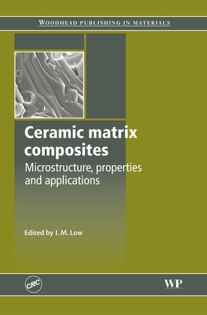 Ceramic-Matrix Composites Microstructure,  Properties and Applications