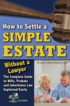 How to Settle a Simple Estate Without a Lawyer: The Complete Guide to Wills, Probate, and…