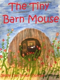 The Tiny Barn Mouse