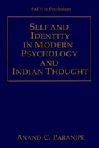 Self and Identity in Modern Psychology and Indian Thought by Anand C. Paranjpe