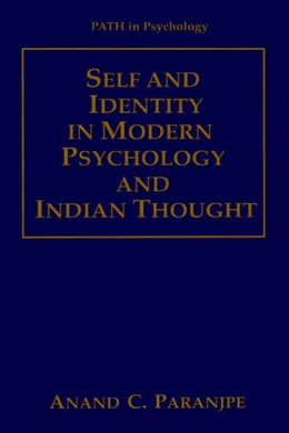 Book Self and Identity in Modern Psychology and Indian Thought by Anand C. Paranjpe
