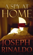 A Spy At Home by Joseph Rinaldo