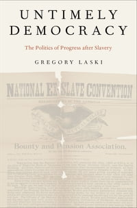 Untimely Democracy: The Politics of Progress After Slavery