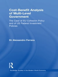 Cost-Benefit Analysis of Multi-level Government: The Case of EU Cohesion Policy and of US Federal…