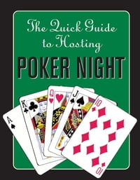 The Quick Guide to Hosting Poker Night