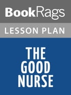 The Good Nurse Lesson Plans by BookRags