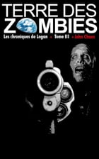 Terre des Zombies: Tome 3 by John Chaos