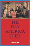The Day America Died 878d0f69-2dbc-40c6-a68c-e3cde1b20be6