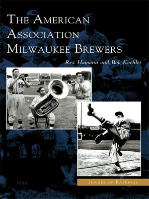 American Association Milwaukee Brewers,  The