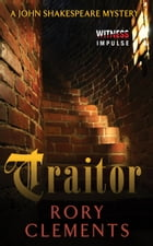 Traitor: A John Shakespeare Mystery by Rory Clements