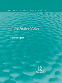 In the Active Voice (Routledge Revivals)