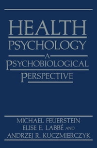 Health Psychology: A Psychobiological Perspective