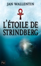 L'Étoile de Strindberg by Jan WALLENTIN