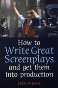 How to Write Great Screenplays and Get them into Production cdbec88a-6a91-41a2-99b0-438441b5615a