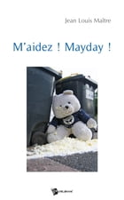 M'aidez ! Mayday ! by Jean-Louis Maître