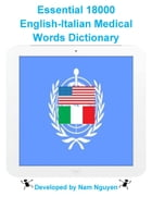 Essential 18000 English-Italian Medical Words Dictionary by Nam Nguyen
