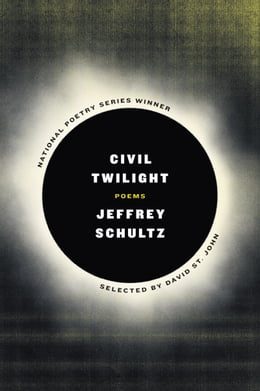 Book Civil Twilight: Poems by Jeffrey Schultz