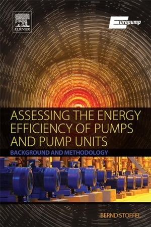 Assessing the Energy Efficiency of Pumps and Pump Units Background and Methodology