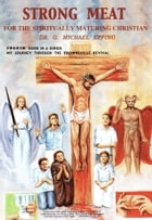 Strong Meat For The Spiritually Maturing Christian by G. Michael Epping