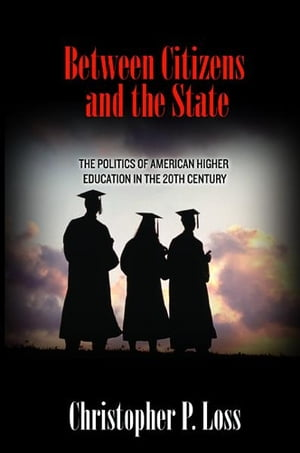 Between Citizens and the State The Politics of American Higher Education in the 20th Century