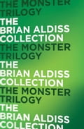 9780007525232 - Brian Aldiss: The Monster Trilogy - Buch