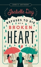 Isabelle Day Refuses to Die of a Broken Heart Cover Image