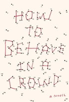 How to Behave in a Crowd Cover Image