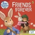 Peter Rabbit Animation: Friends Forever by Penguin Books Ltd