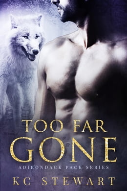 Book Too Far Gone: Adirondack Pack, #2 by K.C. Stewart