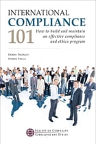International Compliance 101: How to build and maintain an effective compliance and ethics program