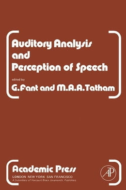 Book Auditory Analysis and Perception of Speech by Fant, G