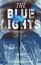 THE BLUE LIGHTS (Mystery Thriller) by Frederic Arnold Kummer