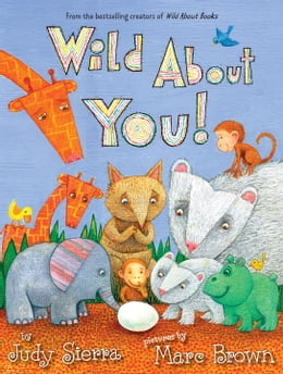 Book Wild About You! by Judy Sierra