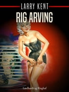 Rig arving by Larry Kent