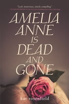 Amelia Anne is Dead and Gone Cover Image